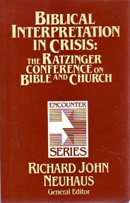Biblical Interpretation in Crisis: Ratzinger Conference on Bible and Church: The Ratzinger Conference on Bible and Church (Encounter!)