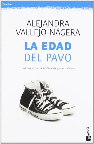 La edad del pavo (Prácticos) de Vallejo-Nágera, Alejandra (2012) Tapa blanda