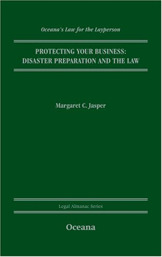 Oceana's Law for the Layperson-Protecting Your Business: Preparation and the Law (Legal Almanac Series)