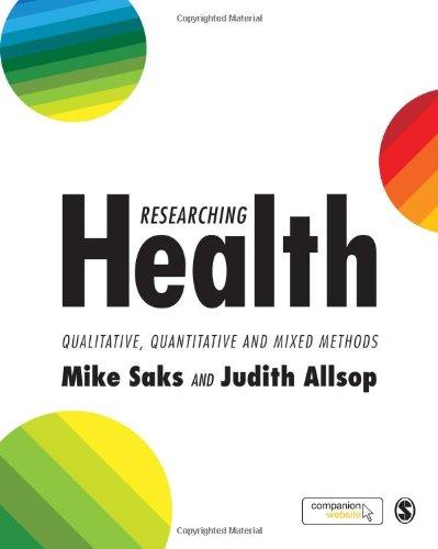 Researching Health: Qualitative, Quantitative and Mixed Methods