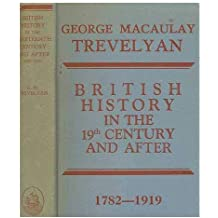 British history in the nineteenth century and after (1782-1919) / by George Macaulay Trevelyan