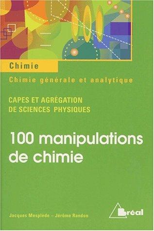 100 manipulations de chimie générale et analytique CAPES et agrégation de sciences physiques