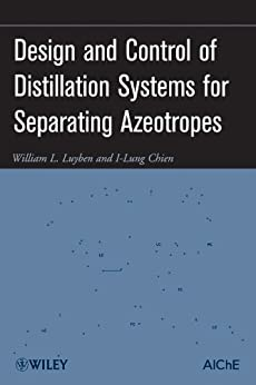 Design and Control of Distillation Systems for Separating Azeotropes de [Luyben, William L., Chien, I-Lung]