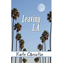 By Christie, Kate [ [ Leaving L.A.[ LEAVING L.A. ] By Christie, Kate ( Author )Jan-18-2011 Paperback ] ] Jan-2011[ Paperback ]