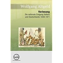 Vorlesung Die nationale Einigung Italiens und Deutschlands 1848-1871