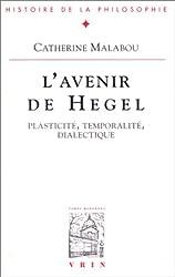 L'avenir de Hegel : Plasticité, temporalité, dialectique