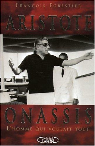 ARISTOTE ONASSIS par FRANCOIS FORESTIER