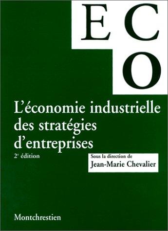 L'Economie industrielle des stratég...