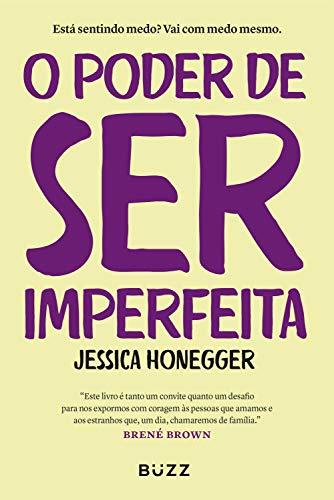 O poder de ser imperfeita: Está sentindo medo? Vai com medo mesmo (Portuguese Edition)