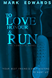 TO LOVE HONOUR AND RUN - THE COMPLETE NOVEL