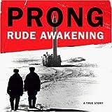 Songtexte von Prong - Rude Awakening