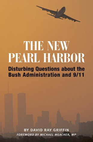 The New Pearl Harbor: Disturbing Questions About the Bush Administration and 9/11 Test