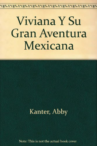 Viviana Y Su Gran Aventura Mexicana por Abby Kanter