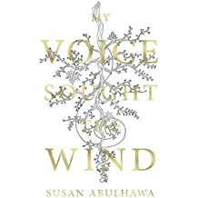 My Voice Sought the Wind by Susan Abulhawa (2013-11-19)