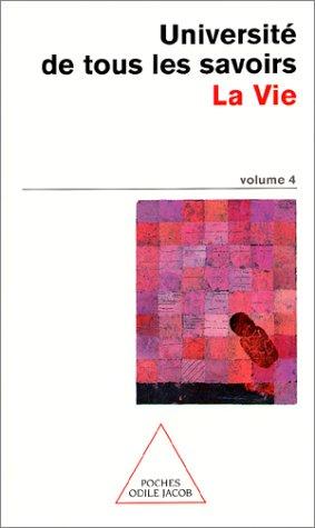 Université de tous les savoirs, volume 4 : La Vie