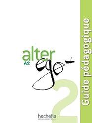 Alter Ego: Guide Pedagogique 2