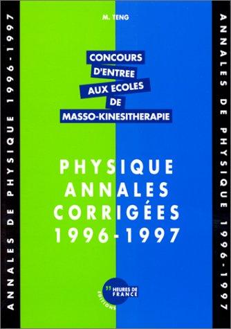 CONCOURS D'ENTREE AUX ECOLES DE MASSO-KINESITHERAPIE. Physique, Annales corrigées 1996-1997