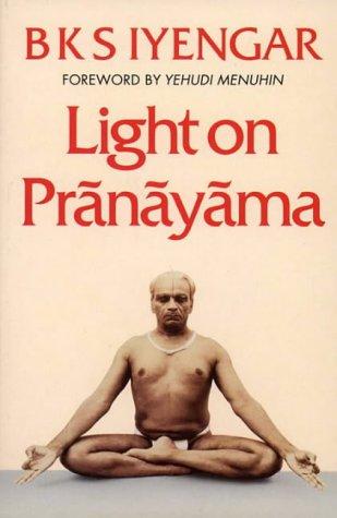 Light on Pranayama: Pranayama Dipika