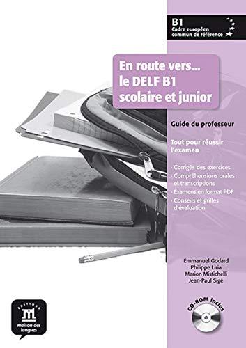 En route vers le Delf scolaire et junior B1 - Libro del profesor + CD: guide du professeur + CD (Fle- Texto Frances)