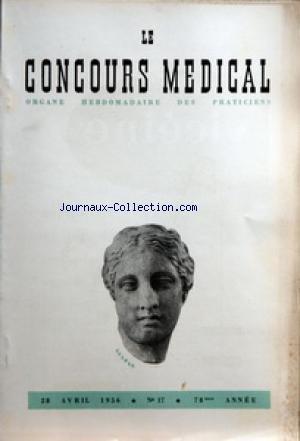 CONCOURS MEDICAL (LE) [No 17] du 28/04/1956 - SOMMAIRE - EDITORIAL - LES MALADES SONT-ILS INGRATS PAR R BURNAND - PARTIE SCIENTIFIQUE - SUR LE DIAGNOSTIC DES DOULEURS PRECORDIALES PAR PR A BERNARD - CLINIQUE D'ACTUALITE - LA NEPHROSE LIPOIDIQUE PAR JJ BERNIER - PETITES CLINIQUES DE CHIRURGIE DE LA MAIN - LES CORPS ETRANGERS DES DOIGTS PAR M ISELIN - COLLOQUE SUR - LES ANEMIES - III L'ANEMIE DE BIERMER VUE SOUS L'ANGLE DU DIAGNOSTIC HEMATOLOGIQUE PAR M BOIRON - CONSULTATIONS MEDICO-CHIRURGICALES