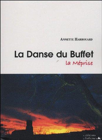 La danse du buffet : Ou La Méprise