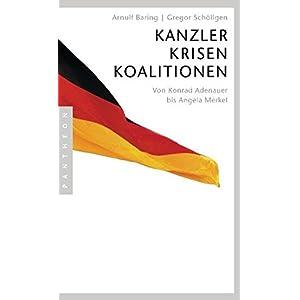 41XSWC2TS1L. SS300  - Kanzler, Krisen, Koalitionen: Von Konrad Adenauer bis Angela Merkel