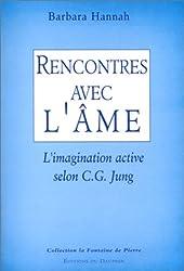 Rencontres avec l'âme : L'imagination active selon C. G. Jung (La fontaine de pierre)
