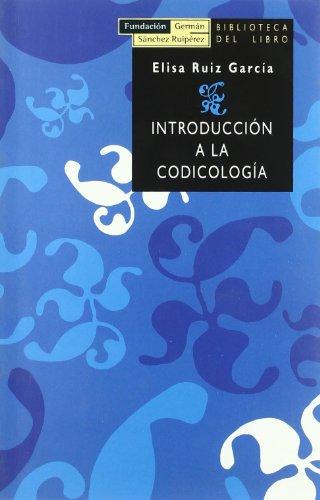 Introducción a la codicología (Biblioteca del libro) por Elisa Ruiz García