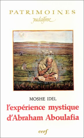 L'Expérience mystique d'Abraham Aboulafia