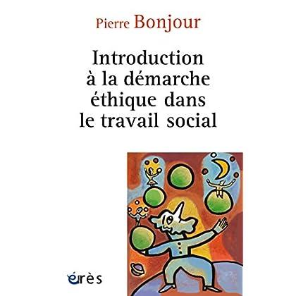 Introduction à la démarche éthique dans le travail social (Connaissances de la diversité)