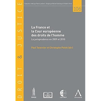 La France et la Cour européenne des droits de l'homme: La jurisprudence en 2009 et 2010 (DROIT & JUSTICE t. 106)