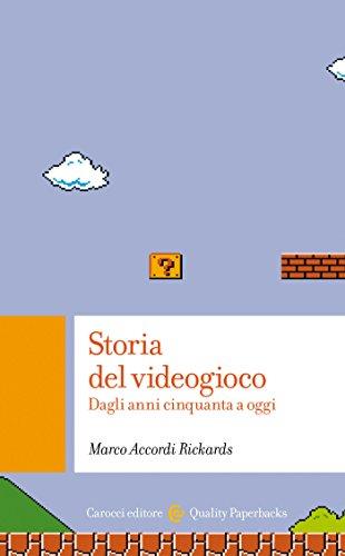 Storia del videogioco: Dagli anni Cinquanta ad oggi (Quality paperbacks Vol. 442)
