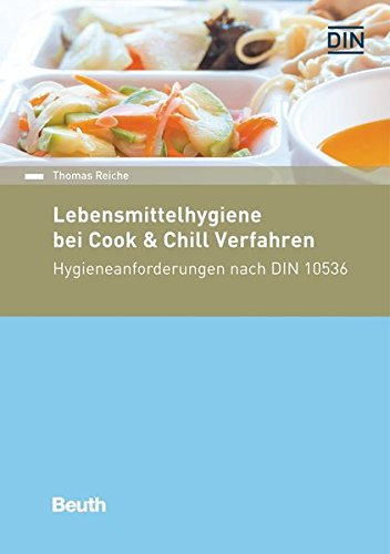 Lebensmittelhygiene bei Cook & Chill-Verfahren: Hygieneanforderungen nach DIN 10536 (Beuth Kommentar)