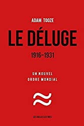 Le D????luge. 1916-1931: Un nouvel ordre mondial (Histoire) (French Edition) by Adam Tooze (2015-09-21)