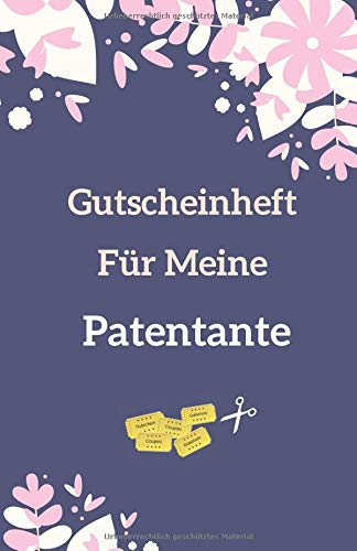 Gutscheinheft Für Meine Patentante: Patentante Geschenk | Gutscheinheft zum Selber Ausfüllen | Blanko Gutscheine zum Verschenken