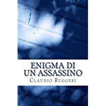 Enigma di un assassino (Italian Edition) by Mr Claudio Ruggeri (2012-06-05)