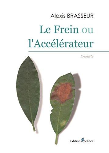 Le Frein Ou l'Accélérateur par Alexis Brasseur