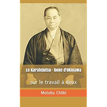 Le Karatejutsu : boxe d'Okinawa: - sur le travail à deux