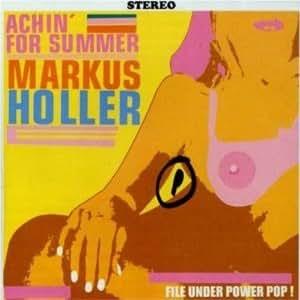 Markus Holler - Achin' For Summer