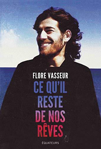 Ce qu'il reste de nos rêves par Flore Vasseur