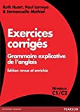 Exercices corrigés Grammaire explicative de l'anglais : Niveau C1/C2