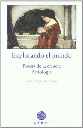 Explorando el mundo: Poesía de la ciencia. Antología (Colección La Voz de las Cosas)