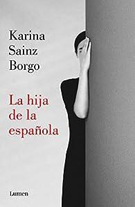 La hija de la española par Karina Sainz Borgo