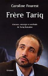 Frère Tariq : Discours, stratégie et méthode de Tariq Ramadan (Documents Français)