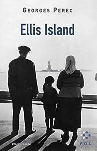 Ellis Island par Georges Perec