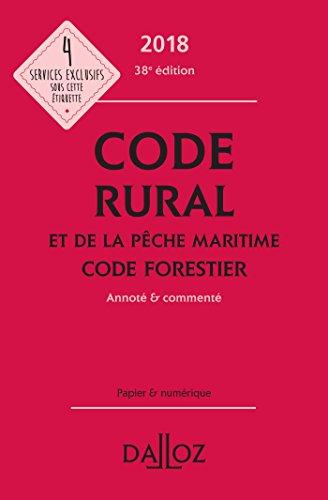 Code rural et de la pêche maritime code forestier 2018, annoté et commenté - 38e éd.