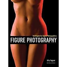 Figure Photography: Techniques for Digital Photographers