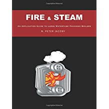 Fire & Steam: An Application Guide to Large Watertube Packaged Boilers