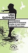 Psychologie positive et écologie: Enquête sur notre relation émotionnelle à la nature par Garnier