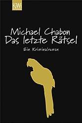 Das letzte Rätsel: Ein Kriminalroman